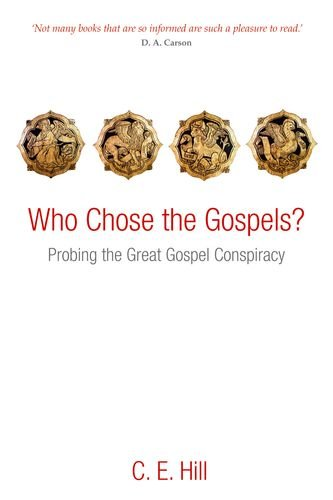 Who Chose the Gospels? Probing the Great Gospel Conspiracy  2012 edition cover