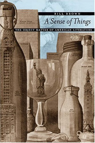 Sense of Things The Object Matter of American Literature  2003 edition cover