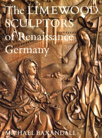Limewood Sculptors of Renaissance Germany   1995 9780300028294 Front Cover