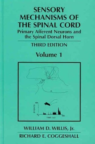 Sensory Mechanisms of the Spinal Cord  3rd 2003 (Revised) 9780306477294 Front Cover