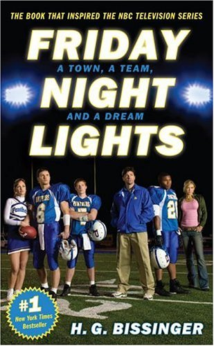 Friday Night Lights A Town, a Team, and a Dream Movie Tie-In  edition cover