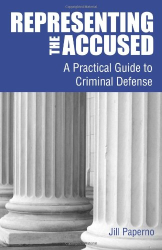 Representing the Accused A Practical Guide to Criminal Defense N/A edition cover