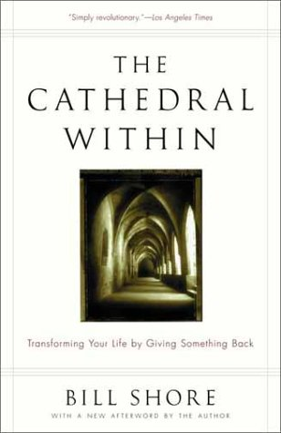 Cathedral Within Transforming Your Life by Giving Something Back  2001 (Reprint) edition cover