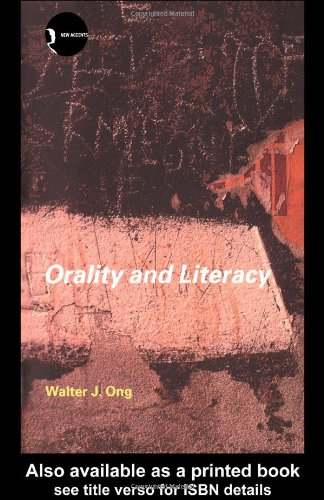 Orality and Literacy The Technologizing of the Word 2nd 2002 (Revised) edition cover