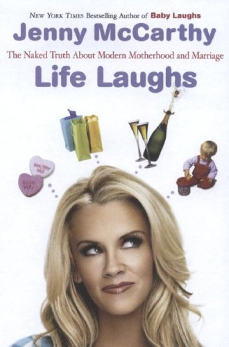 Life Laughs The Naked Truth about Motherhood, Marriage, and Moving On N/A 9780452288294 Front Cover