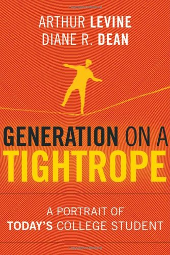 Generation on a Tightrope A Portrait of Today's College Student 3rd 2012 edition cover