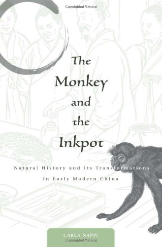 Monkey and the Inkpot Natural History and Its Transformations in Early Modern China  2009 edition cover