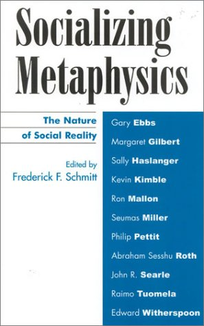 Socializing Metaphysics The Nature of Social Reality  2003 9780742514294 Front Cover