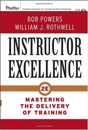 Instructor Excellence Mastering the Delivery of Training 2nd 2007 (Revised) edition cover