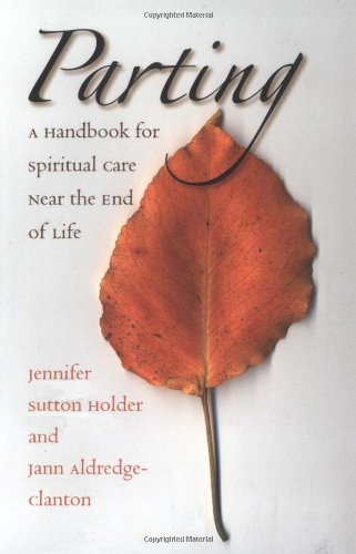 Parting A Handbook for Spiritual Care near the End of Life  2004 edition cover