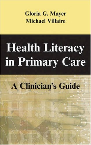 Health Literacy in Primary Care A Clinician's Guide  2007 edition cover