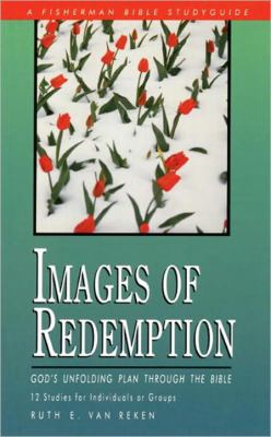 Images of Redemption God's Unfolding PLan Through the Bible N/A 9780877887294 Front Cover