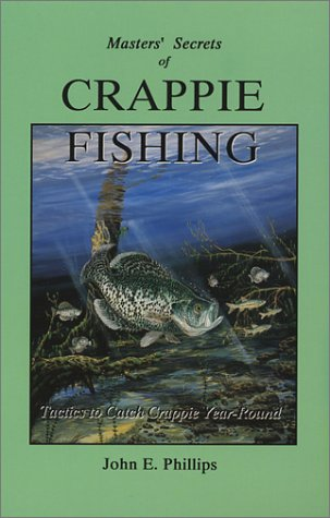 Masters' Secrets of Crappie Fishing Tactics to Catch Crappie Year-Round N/A 9780936513294 Front Cover