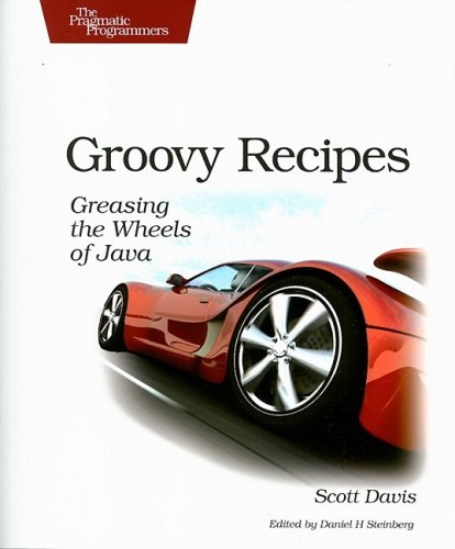 Groovy Recipes Greasing the Wheels of Java  2007 9780978739294 Front Cover