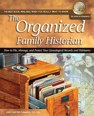 Organized Family Historian How to File, Manage, and Protect Your Genealogical Research and Heirlooms  2004 9781401601294 Front Cover