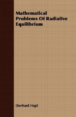Mathematical Problems of Radiative Equilibrium  N/A 9781406734294 Front Cover