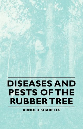 Diseases and Pests of the Rubber Tree:   2007 9781406763294 Front Cover
