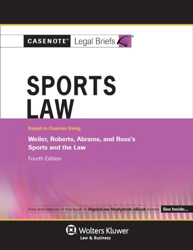 Sports Law Keyed Courses Using Weiler, Roberts, Abrams and Ross's Sports and the Law 4th 2011 (Student Manual, Study Guide, etc.) edition cover