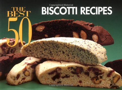 Best 50 Biscotti Recipes  N/A 9781558671294 Front Cover