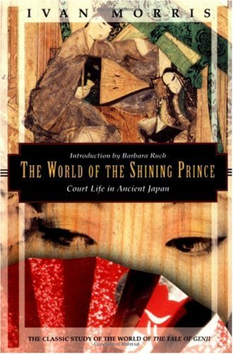 World of the Shining Prince Court Life in Ancient Japan  1994 edition cover
