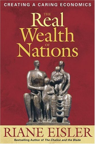 Real Wealth of Nations Creating a Caring Economics  2008 edition cover