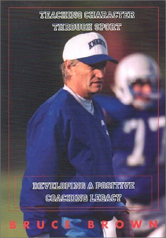 Teaching Character Through Sport : Developing a Positive Coaching Legacy  2003 edition cover