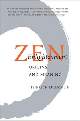 Zen Enlightenment Origins and Meaning 2nd 2008 (Revised) edition cover