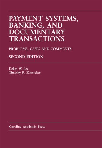 Payment Systems, Banking, and Documentary Transactions Problems, Cases, Comments, Second Edition 2nd 2007 edition cover
