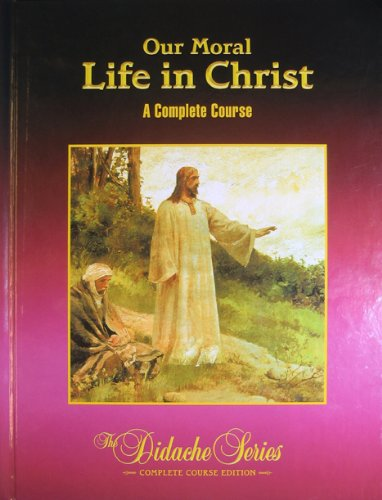 Our Moral Life In Christ 3rd 2003 edition cover