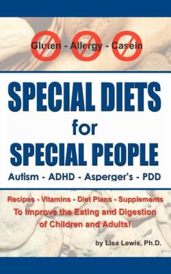 Special Diets for Special People Understanding and Implementing a Gluten-Free and Casein-Free Diet to Aid in the Treatment of Autism and Related Developmental Disorders N/A 9781932565294 Front Cover