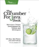 Cucumber for Java Book Behaviour-Driven Development for Testers and Developers  2015 9781941222294 Front Cover