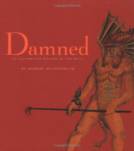 Damned An Illustrated History of the Devil  2004 9782020629294 Front Cover