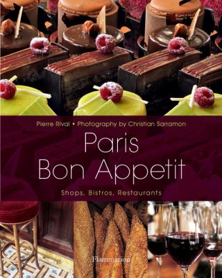 Paris Bon Appetit Shops, Bistros, Restaurants  2012 9782080201294 Front Cover
