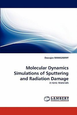 Molecular Dynamics Simulations of Sputtering and Radiation Damage N/A 9783838399294 Front Cover