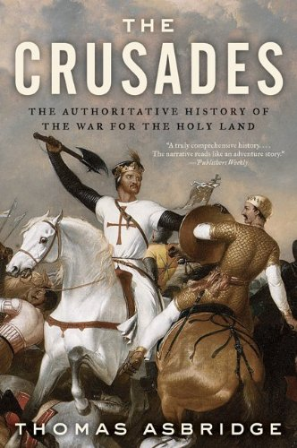 Crusades The Authoritative History of the War for the Holy Land N/A edition cover