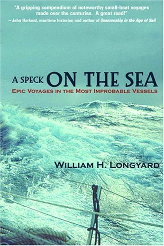 Speck on the Sea Epic Voyages in the Most Improbable Vessels  2004 9780071440295 Front Cover