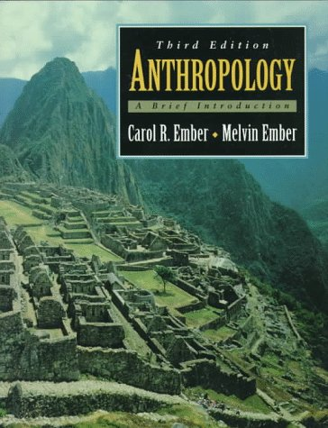 Anthropology : A Brief Introduction 3rd 1998 9780137458295 Front Cover