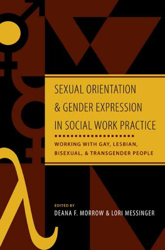 Sexual Orientation and Gender Expression in Social Work Practice Working with Gay, Lesbian, Bisexual, and Transgender People  2006 edition cover