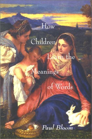 How Children Learn the Meanings of Words   2002 (Reprint) 9780262523295 Front Cover