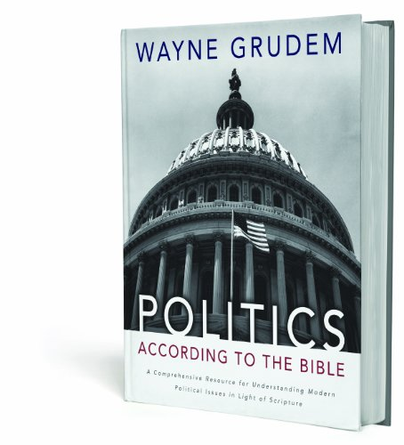 Politics - According to the Bible A Comprehensive Resource for Understanding Modern Political Issues in Light of Scripture  2010 edition cover