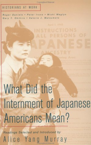 What Did the Internment of Japanese Americans Mean?   2000 edition cover
