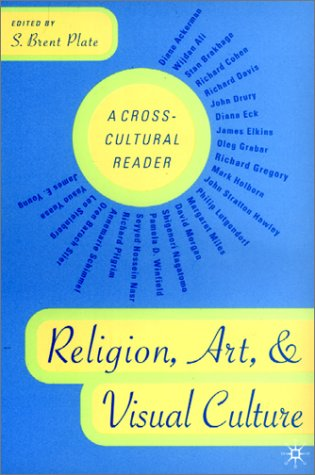 Religion, Art, and Visual Culture A Cross-Cultural Reader  2002 (Revised) edition cover