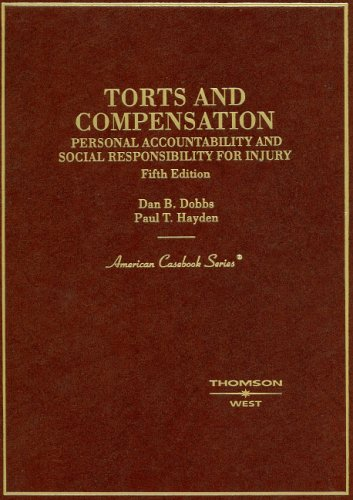 Torts and Compensation, Personal Accountability and Social Responsibility for Injury  5th 2005 (Revised) edition cover