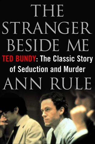 Stranger Beside Me Ted Bundy - The Classic Story of Seduction and Murder 20th 2000 edition cover