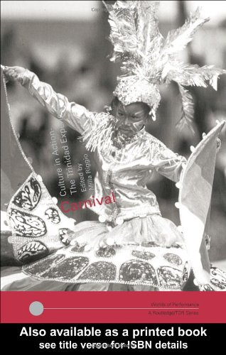 Carnival Culture in Action - The Trinidad Experience  2004 edition cover