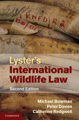 Lyster's International Wildlife Law  2nd 2010 (Revised) 9780521820295 Front Cover
