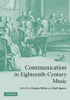 Communication in Eighteenth-Century Music   2008 9780521888295 Front Cover