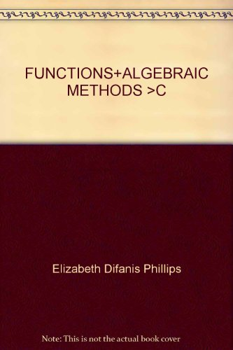 FUNCTIONS+ALGEBRAIC METHODS >C 2nd 2003 9780536709295 Front Cover