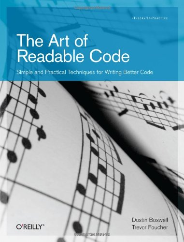 Art of Readable Code Simple and Practical Techniques for Writing Better Code  2010 9780596802295 Front Cover
