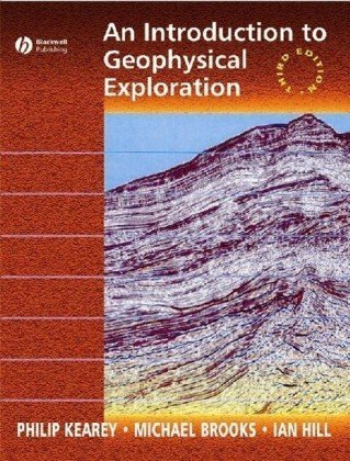 Introduction to Geophysical Exploration  3rd 2002 9780632049295 Front Cover